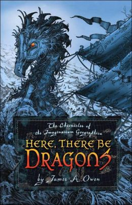 Here, There Be Dragons (Chronicles of the Imaginarium Geographica Series #1)