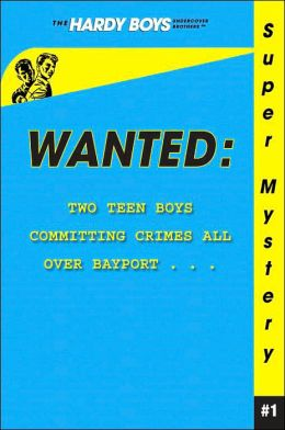 Wanted (Hardy Boys: Undercover Brothers Super Mystery Series #1)