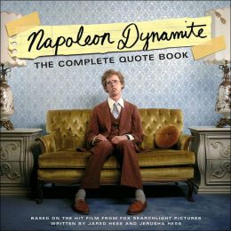 Napoleon Dynamite: The Complete Quote Book