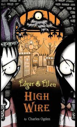 High Wire (Edgar and Ellen Series #5)