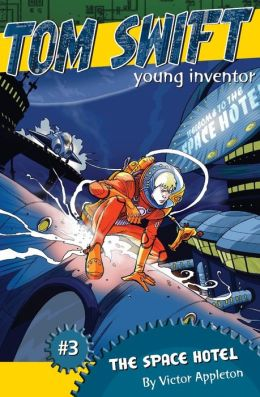 Space Hotel (Tom Swift, Young Inventor Series #3)