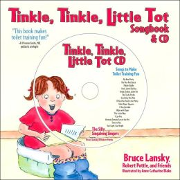 Tinkle, Tinkle Little Tot: Songs and Rhymes for Toilet Training