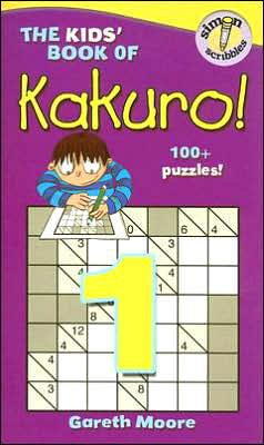 The Kids' Book of Kakuro!