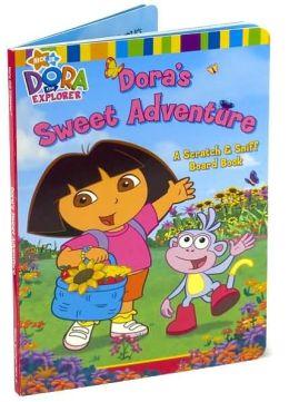 Dora's Sweet Adventure: A Scratch & Sniff Board Book