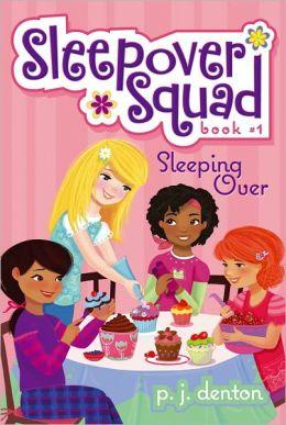 Sleeping Over (Sleepover Squad Series #1)