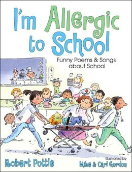 I'm Allergic to School!: Funny Poems and Songs about School