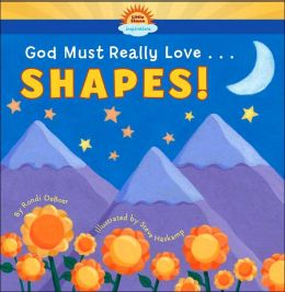 God Must Really Love ... Shapes!