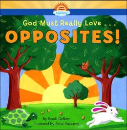 God Must Really Love... Opposites
