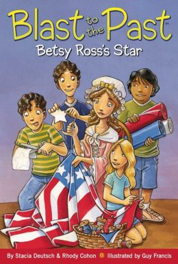 Betsy Ross's Star (Blast to the Past Series #8)