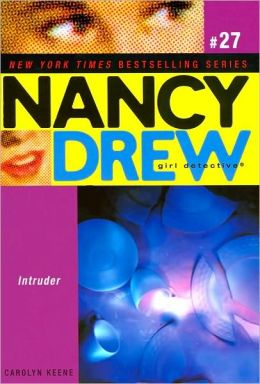 Intruder (Nancy Drew Girl Detective Series #27)