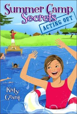 Acting Out (Summer Camp Secrets Series #2)