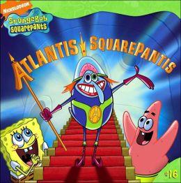 Atlantis SquarePantis (Spongebob SquarePants Series #16)