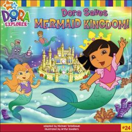 Dora Saves Mermaid Kingdom! (Dora the Explorer Series)
