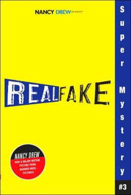Real Fake (Nancy Drew: Girl Detective Super Mystery Series #3)