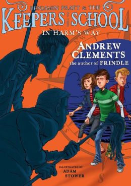 In Harm's Way (Benjamin Pratt and the Keepers of the School Series #4)