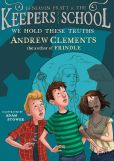 Book Cover Image. Title: We Hold These Truths, Author: Andrew Clements