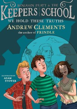 We Hold These Truths (Benjamin Pratt and the Keepers of the School Series #5)