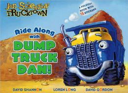 Ride Along with Dump Truck Dan!: A Foldout Book with 15 Stickers! (Jon Scieszka's Trucktown Series)