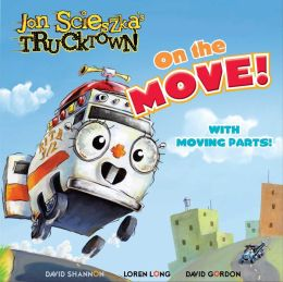 On the Move! (Jon Scieszka's Trucktown Series)