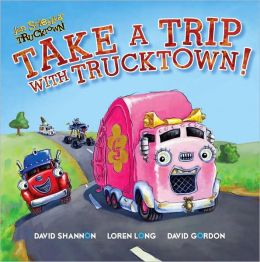 Take a Trip with Trucktown! (Jon Scieszka's Trucktown Series)