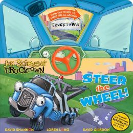 Steer the Wheel! (Jon Scieszka's Trucktown Series)