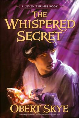 Leven Thumps and the Whispered Secret (Leven Thumps Series #2)