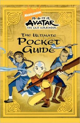 The Ultimate Pocket Guide (Avatar: The Last Air Bender Series)
