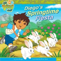 Diego's Springtime Fiesta (Go, Diego, Go! Series #6)
