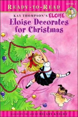 Eloise Decorates for Christmas (Ready-to-Read Series)