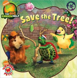 Save the Tree!: Little Green Nickelodeon (Wonder Pets! Series)