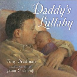 Daddy's Lullaby (Classic Board Books Series)
