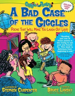 A Bad Case of the Giggles (Kids' Favorite Funny Poems)