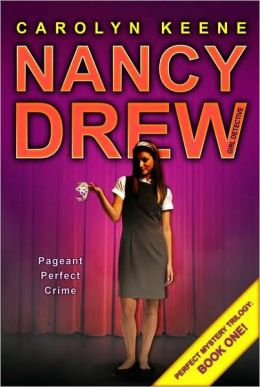 Pageant Perfect Crime (Nancy Drew Girl Detective Series: Perfect Mystery Series #1)