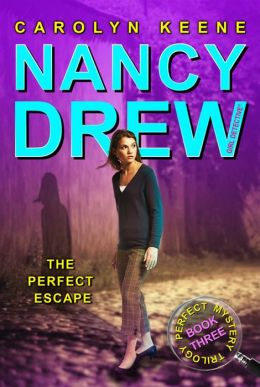 The Perfect Escape (Nancy Drew Girl Detective Series: Perfect Mystery Series #3)