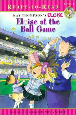 Eloise at the Ball Game (Ready to Read Series: Level 1)