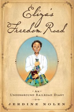 Eliza's Freedom Road: An Underground Railroad Diary