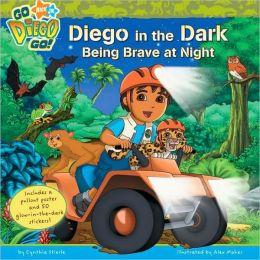 Diego in the Dark: Being Brave at Night (Go, Diego, Go! Series)