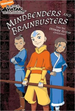 Mindbenders and Brainbusters: The Ultimate Avatar Challenge (Avatar: The Last Airbender Series)