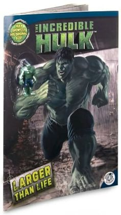 Incredible Hulk Movie: Larger Than Life