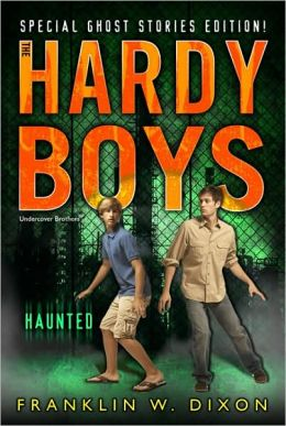 Haunted: Special Ghost Stories Edition (Hardy Boys Undercover Brothers Series #24)