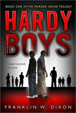 Deprivation House: Book One in the Murder House Trilogy (Hardy Boys: Undercover Brothers Series #22)