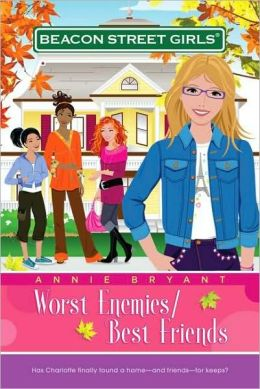 Worst Enemies/Best Friends (Beacon Street Girls Series #1)