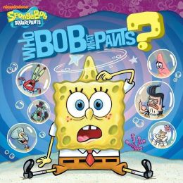 Who Bob What Pants? (SpongeBob SquarePants Series)