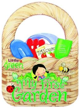 My First Garden (Little Green Books Series)