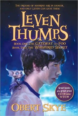 Leven Thumps: Leven Thumps and the Gateway to Foo; Leven Thumps and the Whispered Secret