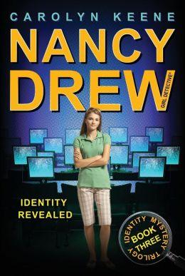 Identity Revealed (Nancy Drew Girl Detective: Identity Mysterry Series #3)