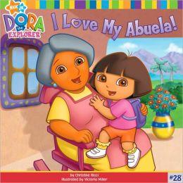 I Love My Abuela! (Dora the Explorer Series)