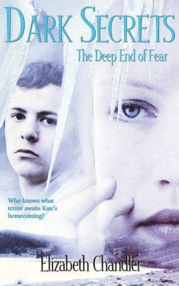 The Deep End of Fear (Dark Secrets Series #4)
