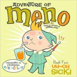 Uh-Oh Sick! (Adventure of Meno Series)
