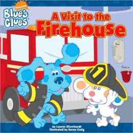 A Visit to the Firehouse (Blue's Clues Series)